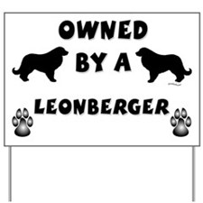 Owned by a Leonberger Yard Sign