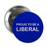 PROUD TO BE A LIBERAL Button