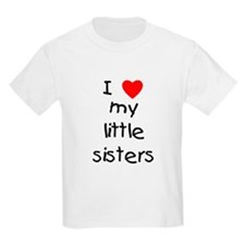 I love my little sisters T-Shirt
