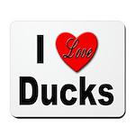 I Love Ducks for Duck Lovers Mousepad