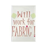 Will Work For Fabric Rectangle Magnet