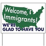 Welcome, Immigrants! Yard Sign