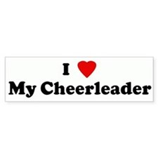I Love My Cheerleader Bumper Bumper Sticker