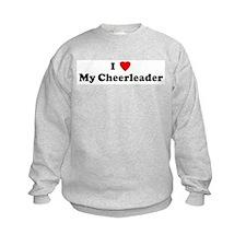 I Love My Cheerleader Sweatshirt