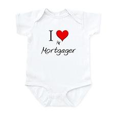 I Love My Mortgager Infant Bodysuit