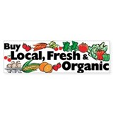Buy Local Fresh &amp; Organic Bumper Bumper Sticker
