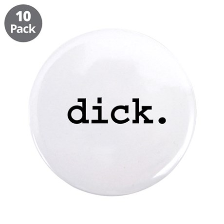 "dick. 3.5"" Button (10 pack)"