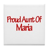 Proud Aunt of Maria Tile Coaster