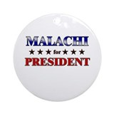 MALACHI for president Ornament (Round)