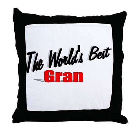 """The World's Best Gran"" Throw Pillow"