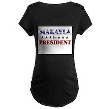 MAKAYLA for president T-Shirt