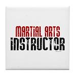 Martial Arts Instructor 2 Tile Coaster
