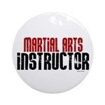 Martial Arts Instructor 2 Ornament (Round)