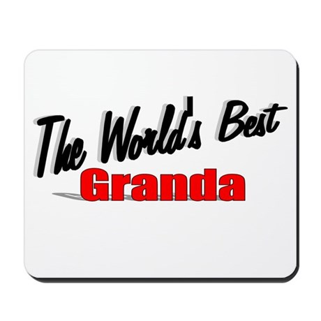 """The World's Best Granda"" Mousepad"