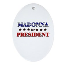 MADONNA for president Oval Ornament