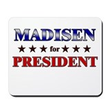 MADISEN for president Mousepad