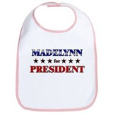 MADELYNN for president Bib
