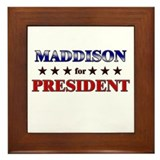 MADDISON for president Framed Tile
