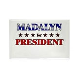 MADALYN for president Rectangle Magnet