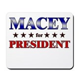 MACEY for president Mousepad