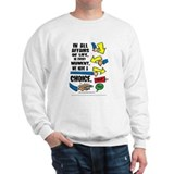 We Have a Choice Sweatshirt