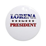 LORENA for president Ornament (Round)