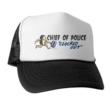 Clocked Out Chief Of Police Trucker Hat
