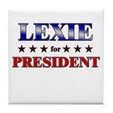 LEXIE for president Tile Coaster
