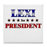 LEXI for president Tile Coaster