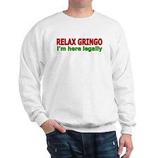 Relax, Gringo Sweatshirt