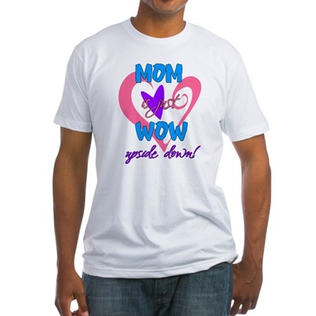Wow! Mom! Fitted T-Shirt