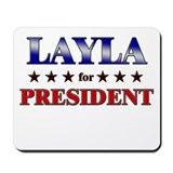 LAYLA for president Mousepad