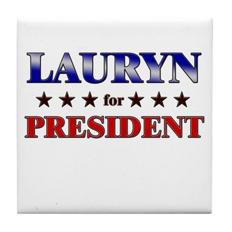LAURYN for president Tile Coaster