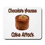 Chocolate Mousse Cake Attack Mousepad