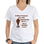 Man Cannot Live On Chocolate Women's V-Neck T-Shi