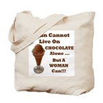 Man Cannot Live On Chocolate Tote Bag