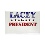 LACEY for president Rectangle Magnet