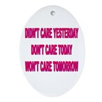 Don't Care! Oval Ornament
