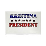 KRISTINA for president Rectangle Magnet