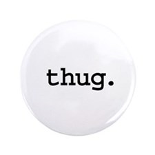 "thug. 3.5"" Button (100 pack)"