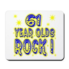 61 Year Olds Rock ! Mousepad