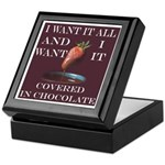 Chocolate - I Want It All Keepsake Box