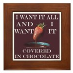 Chocolate - I Want It All Framed Tile