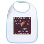 Chocolate - I Want It All Bib