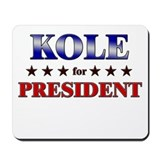 KOLE for president Mousepad