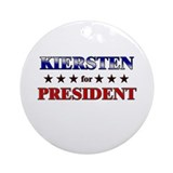 KIERSTEN for president Ornament (Round)