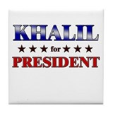 KHALIL for president Tile Coaster
