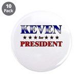 "KEVEN for president 3.5"" Button (10 pack)"
