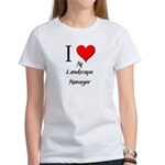 I Love My Landscape Manager Women's T-Shirt