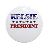 KELSIE for president Ornament (Round)